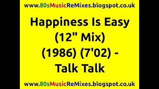"""Happiness Is Easy (12"""" Mix) - Talk Talk 