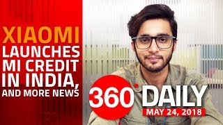 Mi Credit in India, Apple Giving Credit for Paid Battery Replacements, and More (May 24, 2018)