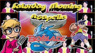 BEYBLADE Theme - Saturday Morning Acapella