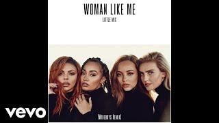 Little Mix   Woman Like Me (Wideboys Remix) (Audio)