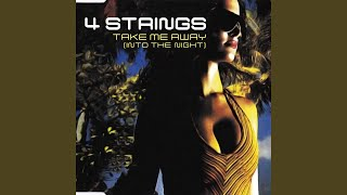 Take Me Away (Into The Night) (4 Strings Remix)