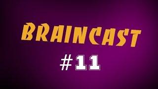 Braincast #11   Новый ПК Брейна 2016