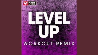Level Up (Extended Workout Remix)