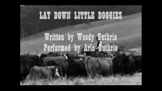 Lay Down Little Doggies - Arlo Guthrie