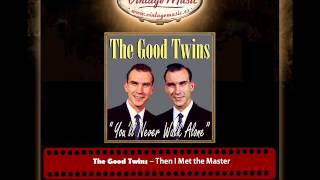 The Good Twins – Then I Met the Master