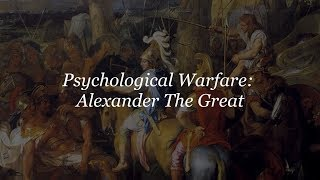 Psychological Warfare: Alexander The Great