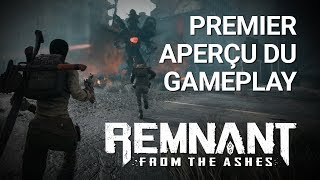 Remnant: From the Ashes |  1er Aperçu Du Gameplay