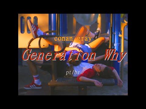 Generation Why ⌇ Conan Gray Traduçãolegendado Pt Br