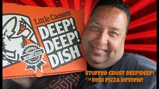 Little Caesars® Stuffed Crust DEEP!DEEP!™ Dish Pizza REVIEW!