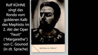 Rolf Kühne singt das Rondo des Gounod-Mephisto (deutsch)