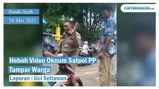 Video Viral Diduga Oknum Satpol PP Sabang Tampar Warga