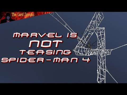 Marvel Is NOT Teasing Spider-Man 4 - The Lord Speaks