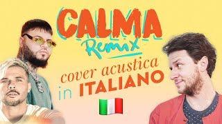 CALMA (Remix) In ITALIANO 🇮🇹 Pedro Capó, Farruko Cover
