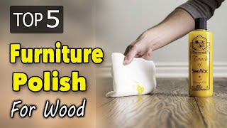Best Furniture Polish For Wood