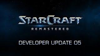 StarCraft: Remastered Developer Update 5