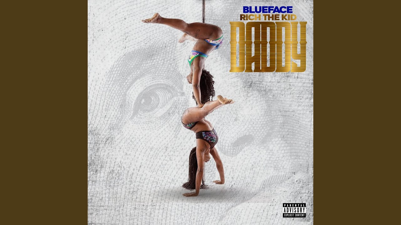 Blueface - Daddy Ft. Rich The Kid (Official Audio)