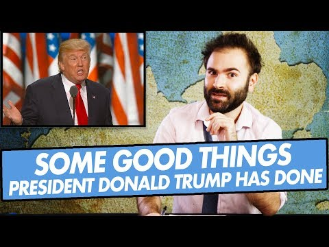 Some Good Things President Donald Trump Has Done - SOME MORE NEWS