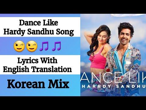 """(English lyrics)- Harrdy Sandhu - """"Dance Like"""" song lyrics with English translation"""