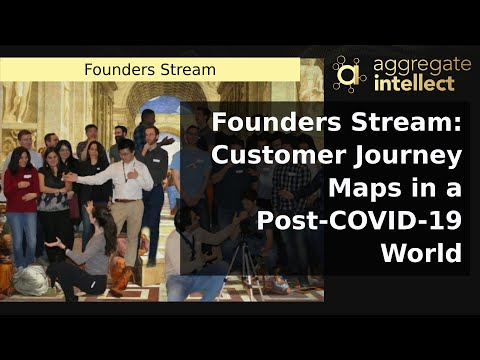 Founders Stream: Customer Journey Maps in a Post-COVID-19 World