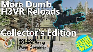 More Dumb H3VR Reloads - Collector's Edition