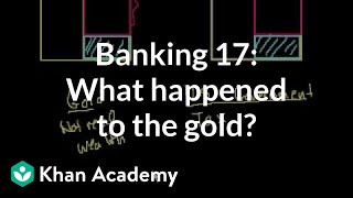Banking 17: What happened to the gold?