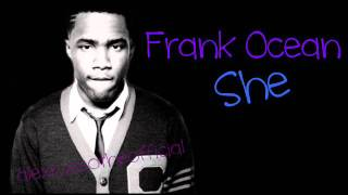 She- Frank Ocean's Part
