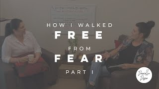 How I Walked Free From Fear