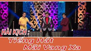 Hài Kich : Tiếng Hát Mãi Vang Xa- Hoài Linh - Chí Tài - Việt Hương - Thúy Nga - Trường Giang