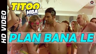 Plan Bana Le - Song Video - Titoo MBA