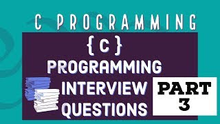 C Programming Interview Questions  - PART 3