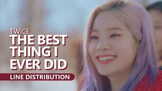 TWICE - THE BEST THING I EVER DID 올해 제일 잘한 일 | Line Distribution