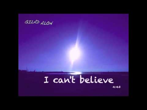 I can't believe / Gilad Alon