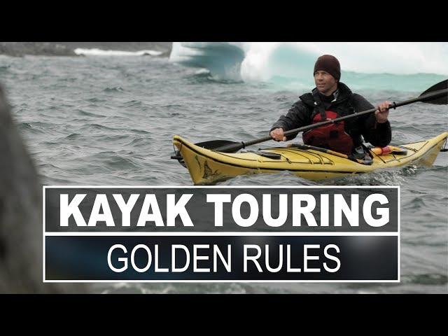 Kayak Touring   3 Golden Rules of Kayak Touring