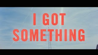 KYTES   I Got Something (OFFICIAL VIDEO)