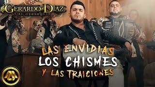 Gerardo Diaz y su Gerarquia - Las Envidias, Los Chismes y Las Traiciones (Video Oficial)