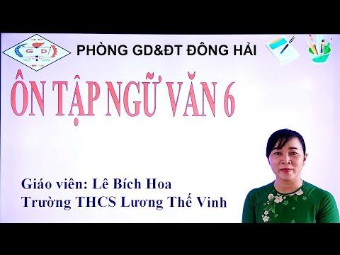 Ôn Tập Môn Ngữ Văn Lớp 6 - Dạy Học Qua Mạng |Phòng GD&ĐT Đông Hải - Bạc Liêu