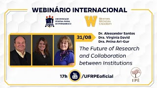 Webinário Internacional: The Future of Research and Collaboration between Institutions