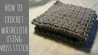Crochet A Washcloth Using Moss Stitch