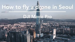 How to fly a drone in Seoul, South Korea // 서울에서 드론 날리기