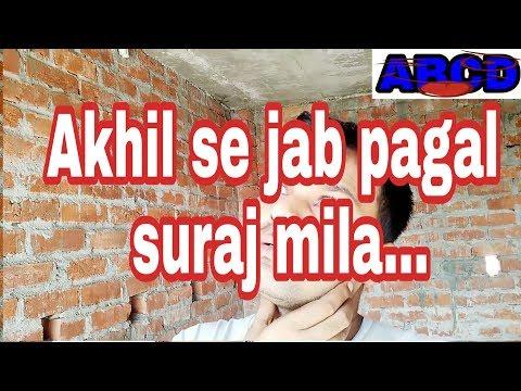 Akhil Se Jab pagal Suraj Mila
