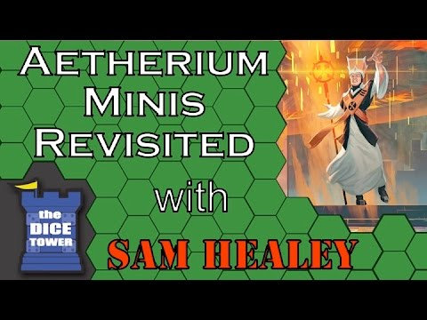 Aetherium's New Miniatures - A Dice Tower Follow-up with Sam Healey