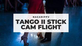 NagariFPV | Tango II Madness + Stick Cam FPV Freestyle