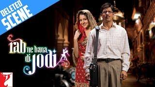 Deleted Scenes: Rab Ne Bana Di Jodi | Shah Rukh Khan | Anushka Sharma