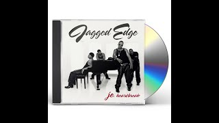 Jagged Edge - What you tryin to do?
