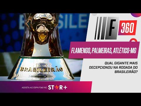FLAMENGO, ATLÉTICO-MG OU PALMEIRAS: QUAL FOI A DECEPÇÃO DA RODADA DO BRASILEIRÃO?