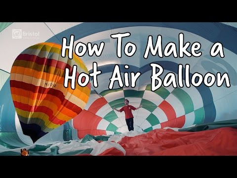 How are Hot Air Balloons Made?