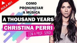 Cantar em Inglês: A Thousand Years - Christina Perri (Aula #01)