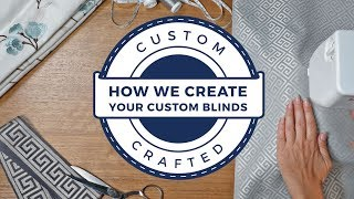How We Create Your Custom Window Coverings