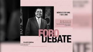 Foro Debate. Arnulfo Valdivia