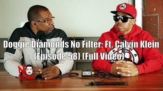 Doggie Diamonds No Filter: Ft. Calvin Klein (Episode 58) (Full Video)